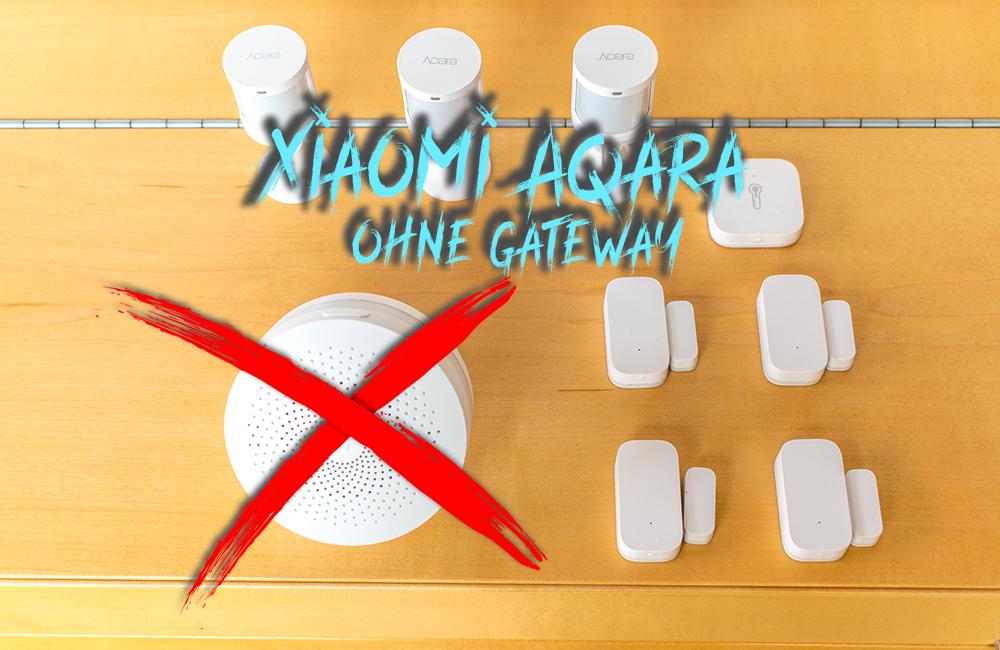Xiaomi Aqara (ZigBee) ohne Mi Smart Gateway verwenden